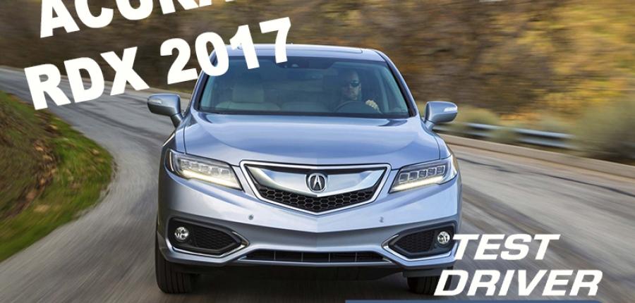 ACURA RDX 2017 Test Drive