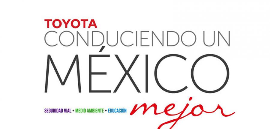 """Arranca la convocatoria  """"Conduciendo un México Mejor"""" de Toyota"""