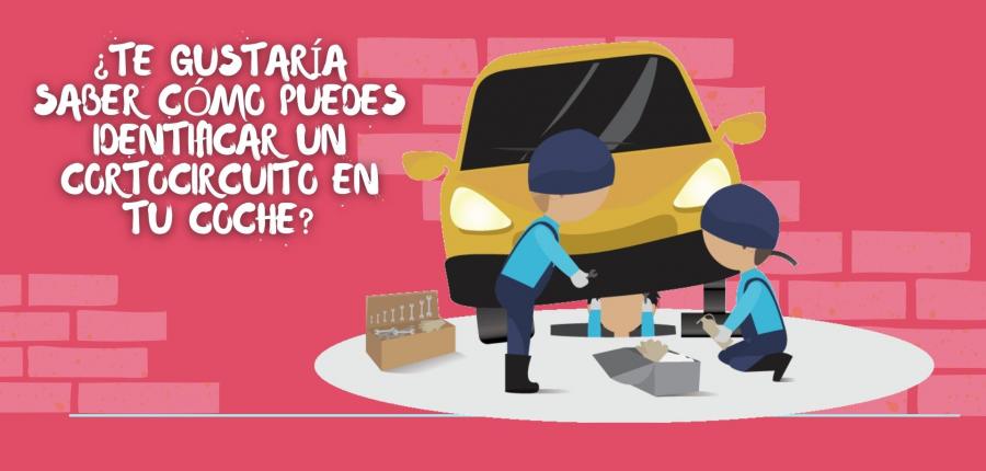 TIPS Y CONSEJOS: ¿CÓMO DETECTAR UN CORTOCIRCUITO EN EL CARRO?