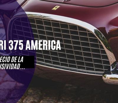 FERRARI 375 AMERICA: ¿QUÉ LA CONVIRTIÓ EN UNA DE LAS FERRARI MÁS SOBERBÍAS Y DESEÁDAS?