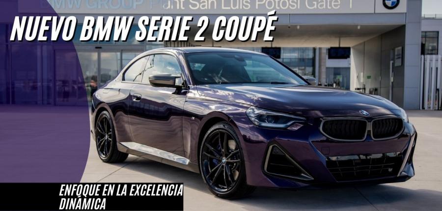 NUEVO BMW SERIE 2 COUPÉ: ORGULLOSAMENTE DE MÉXICO PARA EL MUNDO