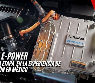 NISSAN E-POWER LLEGA A MÉXICO: ACELERACIÓN POTENTE Y RESPUESTA INSTANTANEA